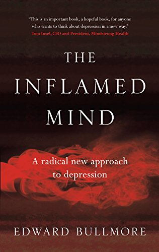 The inflamed mind a radical new approach to depression ebook the inflamed mind a radical new approach to depression by bullmore edward fandeluxe Images