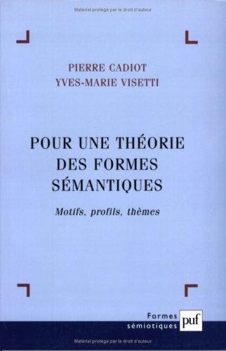 Pour une théorie des formes sémantiques : Motifs, profils, thèmes