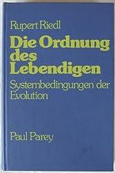 Die Ordnung des Lebendigen. Systembedingungen der Evolution