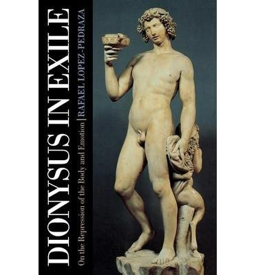 [(Dionysus in Exile)] [Author: Rafael López-Pedraza] published on (August, 2006)
