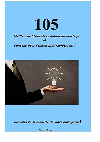Couverture du livre 105 meilleures idées de création de start-up
