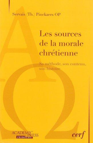 Les sources de la morale chrétienne : Sa méthode, son contenu, son histoire par Servais-Théodore Pinckaers