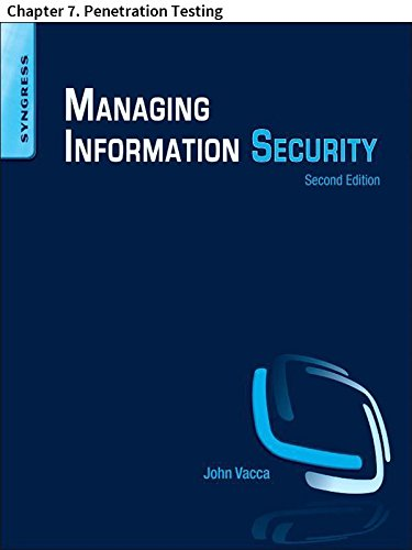 Managing Information Security: Chapter 7. Penetration Testing