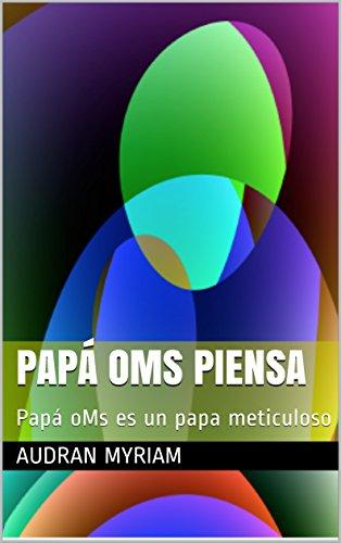 Papá oMs Piensa: Papá oMs es un papa meticuloso por Audran myriam