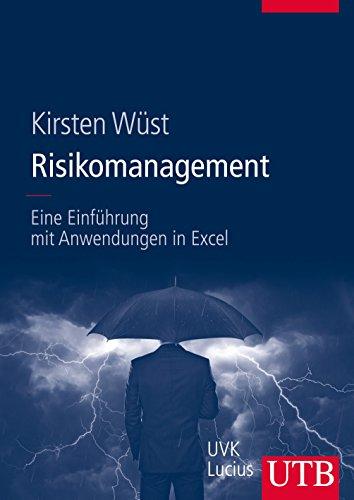 Risikomanagement: Eine Einführung mit Anwendungen in Excel