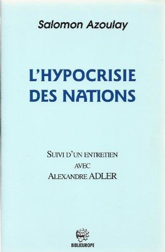 L'hypocrisie des nations. Suivi d'un entretien avec Alexandre Adler