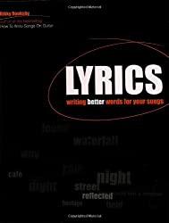 Lyrics: Writing Better Words for Your Songs (Songwriting) by Rikky Rooksby (2006-09-04)