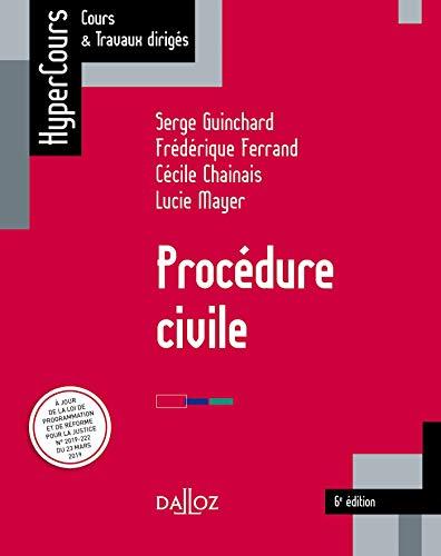 Procédure civile - 6e éd. par  Serge Guinchard, Frédérique Ferrand, Cécile Chainais