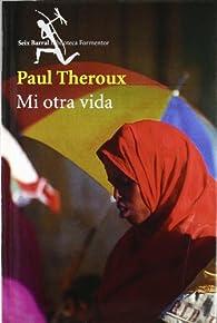 Mi otra vida par Paul Theroux