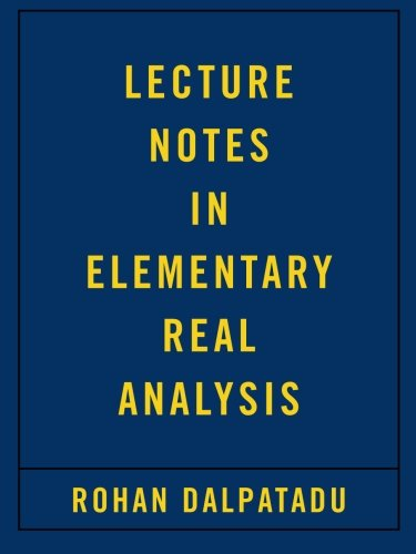Lecture Notes in Elementary Real Analysis