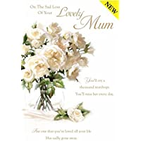 On The Sad Loss of Your Lovely Mum Sympathy Card White Rose