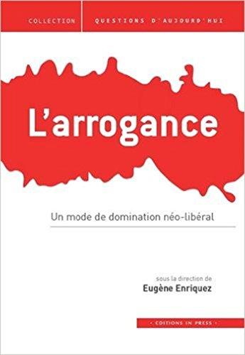 L'arrogance : Un mode de domination néo-libéral par Yves Déloye, Claudine Haroche, Geneviève Koubi