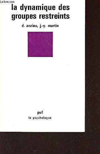 """LA DYNAMIQUE DES GROUPES RESTREINTS / COLLECTION """"LE PSYCHOLOGUE""""."""