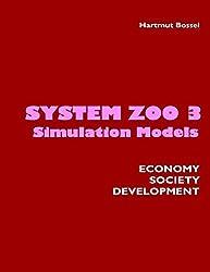 System Zoo 3 Simulation Models. Economy, Society, Development by Hartmut Bossel (2007-10-05)