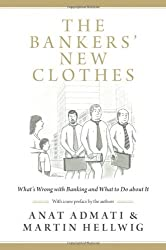 The Bankers' New Clothes: What's Wrong with Banking and What to Do about It by Anat Admati (2013-02-24)