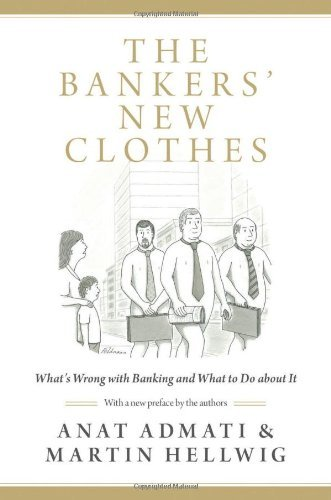 Portada del libro The Bankers' New Clothes: What's Wrong with Banking and What to Do about It by Anat Admati (2013-02-24)