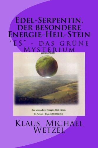 Edel-Serpentin, der besondere Energie-Heil-Stein: