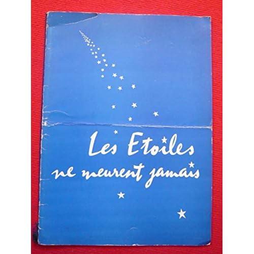 Dossier presse de Les Étoiles ne meurent jamais (1957) - 27x 37cm, 8 p – Texte de Jeanson et Laroche sur Moreno, Dearly, Salou, Boucher, Baur, Raimu, Berry, Jouvet – Photos N&B