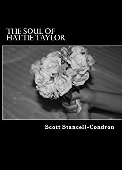 The Soul Of Hattie Taylor (English Edition) von [Stancell-Condron, Scott]