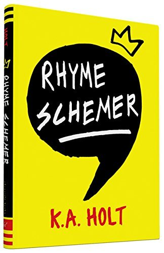 Rhyme Schemer by K. A. Holt (2014-10-01)