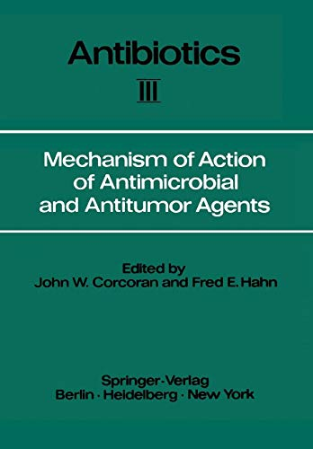 Mechanism of Action of Antimicrobial and Antitumor Agents (Antibiotics, Band 3)