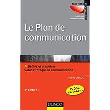 Le plan de communication - 4ème édition - Définir et organiser votre stratégie de communication