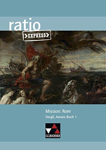 ratio Express / Lektüreklassiker fürs Abitur: ratio Express / Mission: Rom: Lektüreklassiker fürs Abitur / Vergil, Aeneis Buch 1