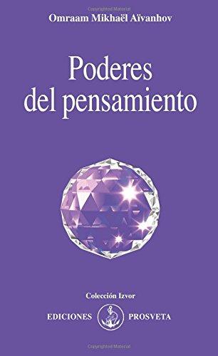 LOS PODERES DEL PENSAMIENTO por OMRAAM MIKHAEL AIVANHOV