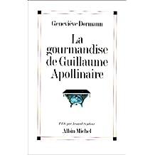 Gourmandise de Guillaume Apollinaire (La) (Romans, Nouvelles, Recits (Domaine Francais))