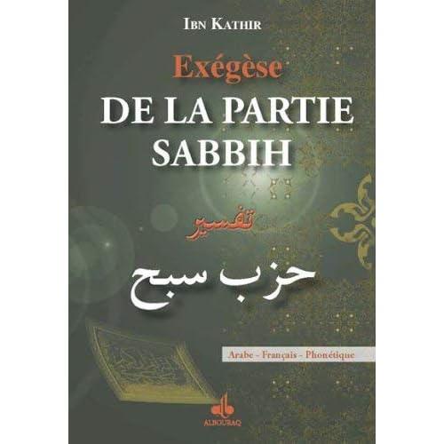 Exégèse de la partie Sabbih : Arabe - Français - Phonétique by Ismaïl ibn Kathîr(2013-04-01)