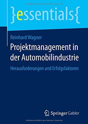 Projektmanagement in der Automobilindustrie (essentials)