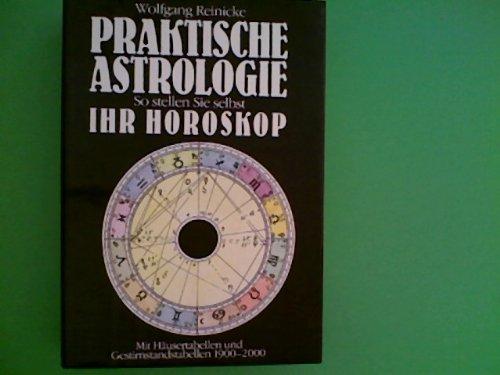 Praktische Astrologie : so stellen Sie Ihr Horoskop selbst Droemer-Knaur 1993...