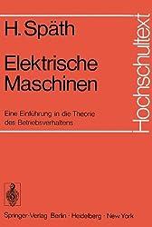 Elektrische Maschinen: Eine Einführung In Die Theorie Des Betriebsverhaltens (Hochschultext) (German Edition)
