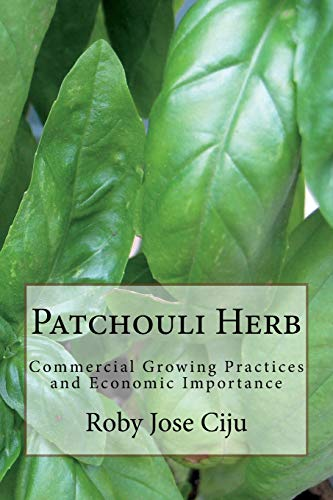Patchouli Herb: Commercial Growing Practices and Economic Importance -