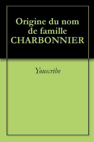 Livres gratuits en ligne Origine du nom de famille CHARBONNIER (Oeuvres courtes) epub pdf