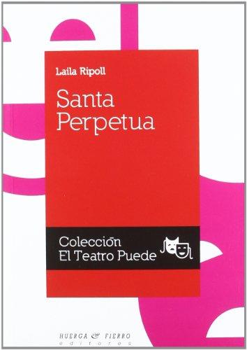 Santa perpetua (El Teatro Puede) por Laila Ripoll (1964 -)
