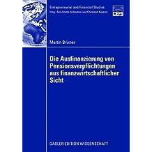 Die Ausfinanzierung von Pensionsverpflichtungen aus Finanzwirtschaftlicher Sicht (Entrepreneurial and Financial Studies) (German Edition)