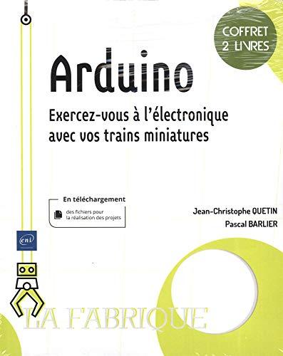 Arduino - Coffret de 2 livres : Exercez-vous à l'électronique avec vos trains miniatures