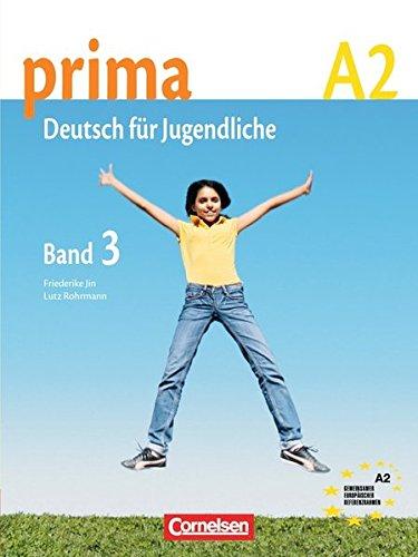 Prima. Deutsch für Jugendliche. A1. Schülerbuch. Per la Scuola media: prima A2. Band 3: Schülerbuch