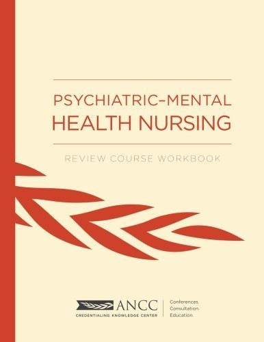 Psychiatric-Mental Health Nursing: Review Course Workbook by ANCC American Nurses Credentialing Center (2014-09-30)