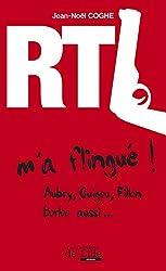 Rtl m'a flingué ! Aubry, Guigou, Fillon, Borloo aussi...