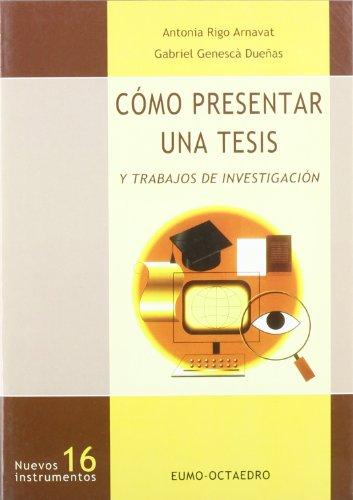 Cómo presentar una tesis y trabajos de investigación (Nuevos Instrumentos) por Antonia Rigo Arnavat