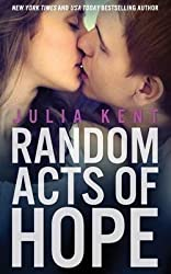 [(Random Acts of Hope (Random Series #4))] [By (author) Julia Kent] published on (July, 2014)