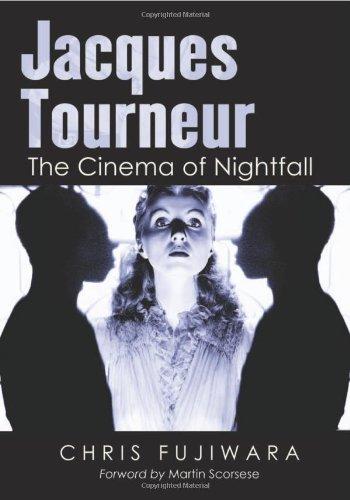 Jacques Tourneur: The Cinema of Nightfall by Chris Fujiwara (2011-06-30)