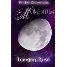 Momentum: Portal Chronicles Book Four by Imogen Rose (2011-07-13)