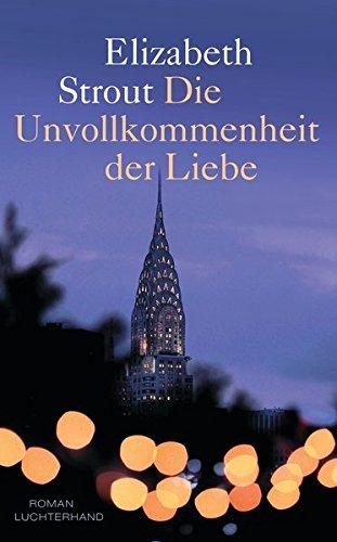 Buchseite und Rezensionen zu 'Die Unvollkommenheit der Liebe: Roman' von Elizabeth Strout