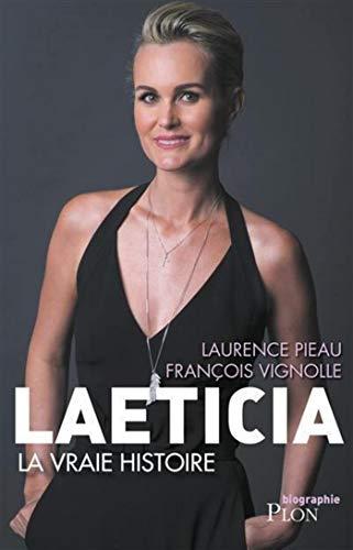 Laeticia, la vraie histoire (Biographie) par Laurence PIEAU