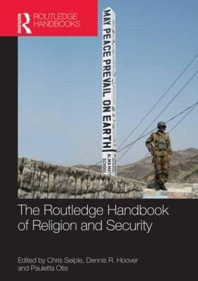 Routledge Handbook of Religion and Security