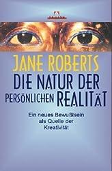 Die Natur der persönlichen Realität: Ein neues Bewußtsein als Quelle der Kreativität