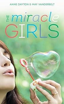 Miracle Girls: A Novel (English Edition) par [Dayton, Anne, Vanderbilt, May]